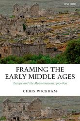Framing the Early Middle Ages – Europe and the Mediterranean, 400—800 - Oxford Scholarship Online