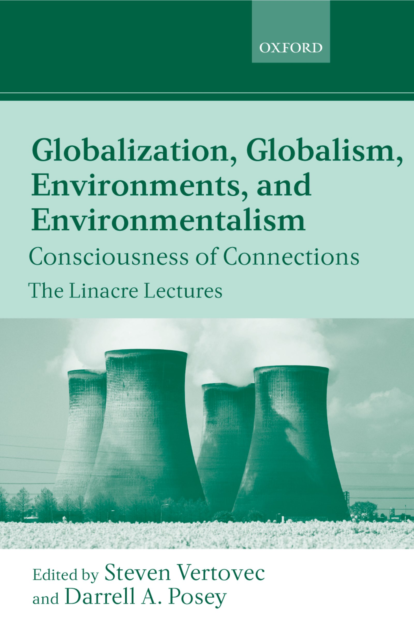 Globalization, Globalism, Environments, and EnvironmentalismConsciousness of Connections