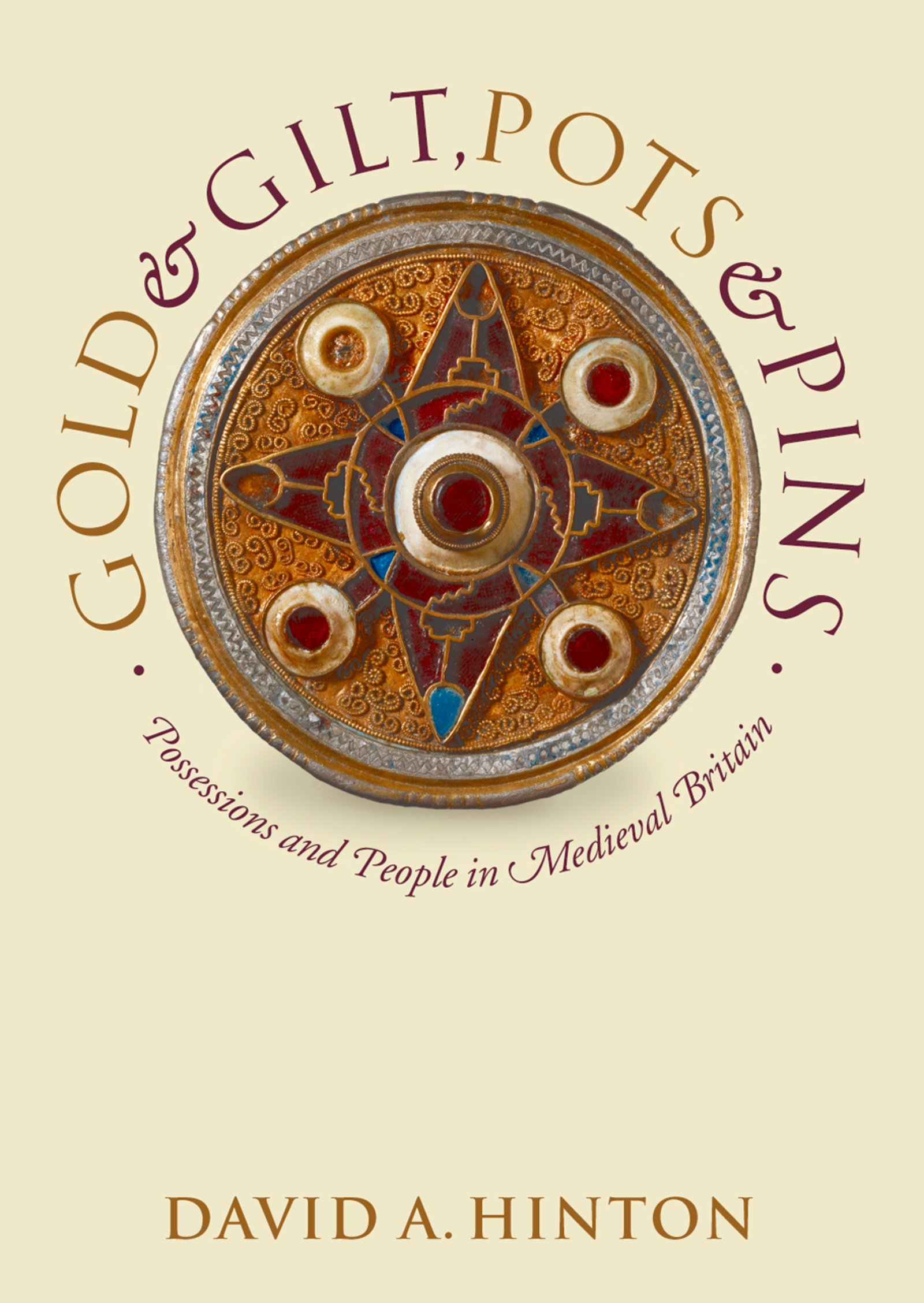 Gold and Gilt, Pots and PinsPossessions and People in Medieval Britain