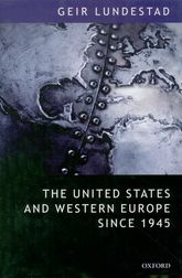 "The United States and Western Europe Since 1945From ""Empire"" by Invitation to Transatlantic Drift$"