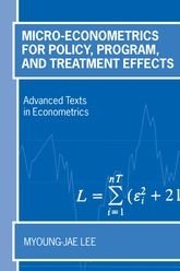 Micro-Econometrics for Policy, Program and Treatment Effects$