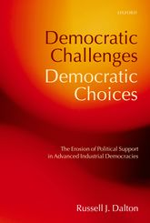 Democratic Challenges, Democratic ChoicesThe Erosion of Political Support in Advanced Industrial Democracies$