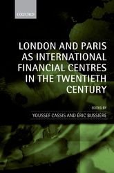 London and Paris as International Financial Centres in the Twentieth Century - Oxford Scholarship Online
