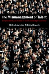 The Mismanagement of TalentEmployability and Jobs in the Knowledge Economy$