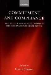 Commitment and ComplianceThe Role of Non-binding Norms in the International Legal System$