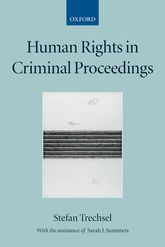 Human Rights in Criminal Proceedings - Oxford Scholarship Online