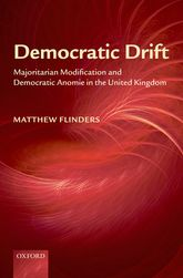 Democratic DriftMajoritarian Modification and Democratic Anomie in the United Kingdom$