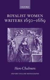 Royalist Women Writers, 1650-1689