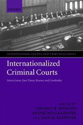 Internationalized Criminal Courts – Sierra Leone, East Timor, Kosovo, and Cambodia - Oxford Scholarship Online