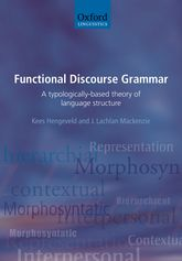 Functional Discourse GrammarA Typologically-Based Theory of Language Structure$