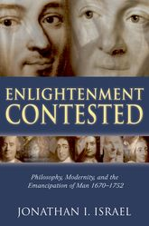 Enlightenment ContestedPhilosophy, Modernity, and the Emancipation of Man 1670-1752