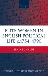 Elite Women in English Political Life c.1754-1790 - Oxford Scholarship Online