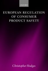 European Regulation of Consumer Product Safety - Oxford Scholarship Online