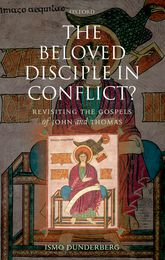 The Beloved Disciple in Conflict?Revisiting the Gospels of John and Thomas