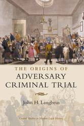 The Origins of Adversary Criminal Trial - Oxford Scholarship Online
