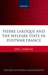 Pierre Laroque and the Welfare State in Post-war France$