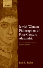 Jewish Women Philosophers of First-Century Alexandria – Philo's 'Therapeutae' Reconsidered - Oxford Scholarship Online