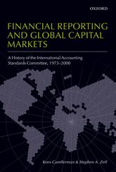 Financial Reporting and Global Capital Markets – A History of the International Accounting Standards Committee, 1973-2000 - Oxford Scholarship Online