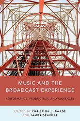 Music and the Broadcast ExperiencePerformance, Production, and Audiences$