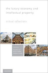 The Luxury Economy and Intellectual Property – Critical Reflections - Oxford Scholarship Online