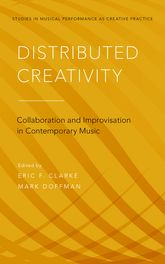 Distributed CreativityCollaboration and Improvisation in Contemporary Music