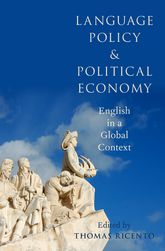 Language Policy and Political EconomyEnglish in a Global Context