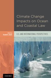 Climate Change Impacts on Ocean and Coastal LawU.S. and International Perspectives