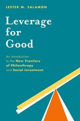 Leverage for GoodAn Introduction to the New Frontiers of Philanthropy and Social Investment$