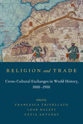 Religion and Trade – Cross-Cultural Exchanges in World History, 1000-1900 - Oxford Scholarship Online