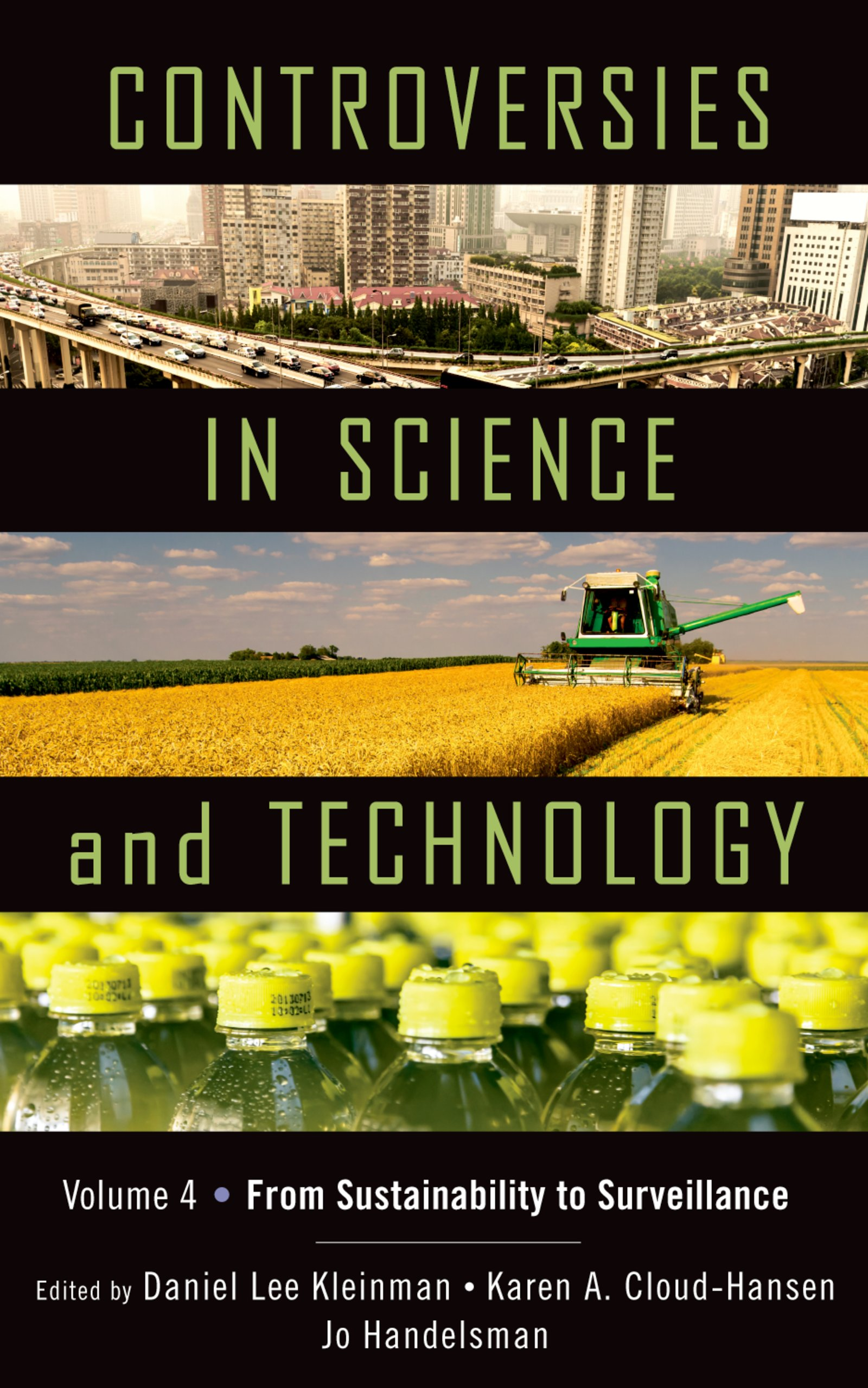 Controversies in Science and TechnologyFrom Sustainability to Surveillance