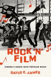 Rock 'N' Film – Cinema's Dance With Popular Music - Oxford Scholarship Online