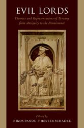 Evil LordsTheories and Representations of Tyranny from Antiquity to the Renaissance$