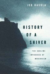 History of a ShiverThe Sublime Impudence of Modernism$
