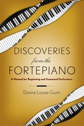 Discoveries from the Fortepiano – A Manual for Beginners and Seasoned Performers - Oxford Scholarship Online