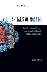 The Capitals of NationsThe Role of Human, Social, and Institutional Capital in Economic Evolution