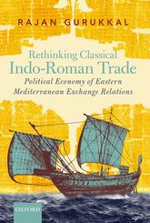 Rethinking Classical Indo-Roman Trade – Political Economy of Eastern Mediterranean Exchange Relations - Oxford Scholarship Online