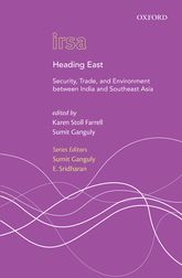 Heading EastSecurity, Trade, and Environment between India and Southeast Asia