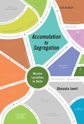 Accumulation by SegregationMuslim Localities in Delhi