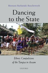Dancing to the StateThe Ethnic Compulsions of the Tangsa in Assam