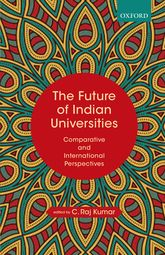 The Future of Indian UniversitiesComparative and International Perspectives