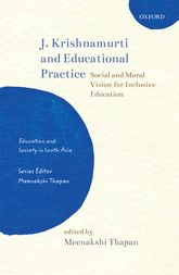 J. Krishnamurti and Educational PracticeSocial and Moral Vision for Inclusive Education