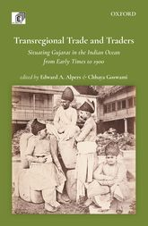 Transregional Trade and TradersSituating Gujarat in the Indian Ocean from Early Times to 1900$