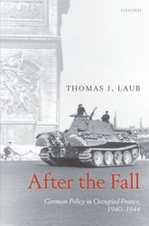 After the FallGerman Policy in Occupied France, 1940-1944$