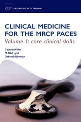 Clinical Medicine for the MRCP PACESVolume 1: Core Clinical Skills