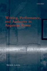 Writing, Performance, and Authority in Augustan Rome$