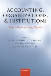 Accounting, Organizations, and InstitutionsEssays in Honour of Anthony Hopwood$