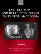 Late Classical and Hellenistic Silver Plate from Macedonia$