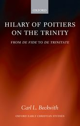 Hilary of Poitiers on the TrinityFrom De Fide to De Trinitate$