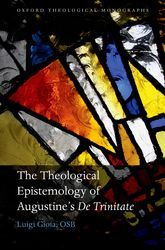 The Theological Epistemology of Augustine's De Trinitate$
