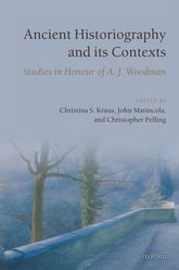 Ancient Historiography and its ContextsStudies in Honour of A. J. Woodman